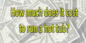 Cost to run a hot tub